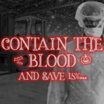 Contain the Blood. Biohazard, BBP, PPE, and Spill Clean up.