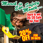 20/20 Savings on Eye Safety! 20% OFF for 20 Days