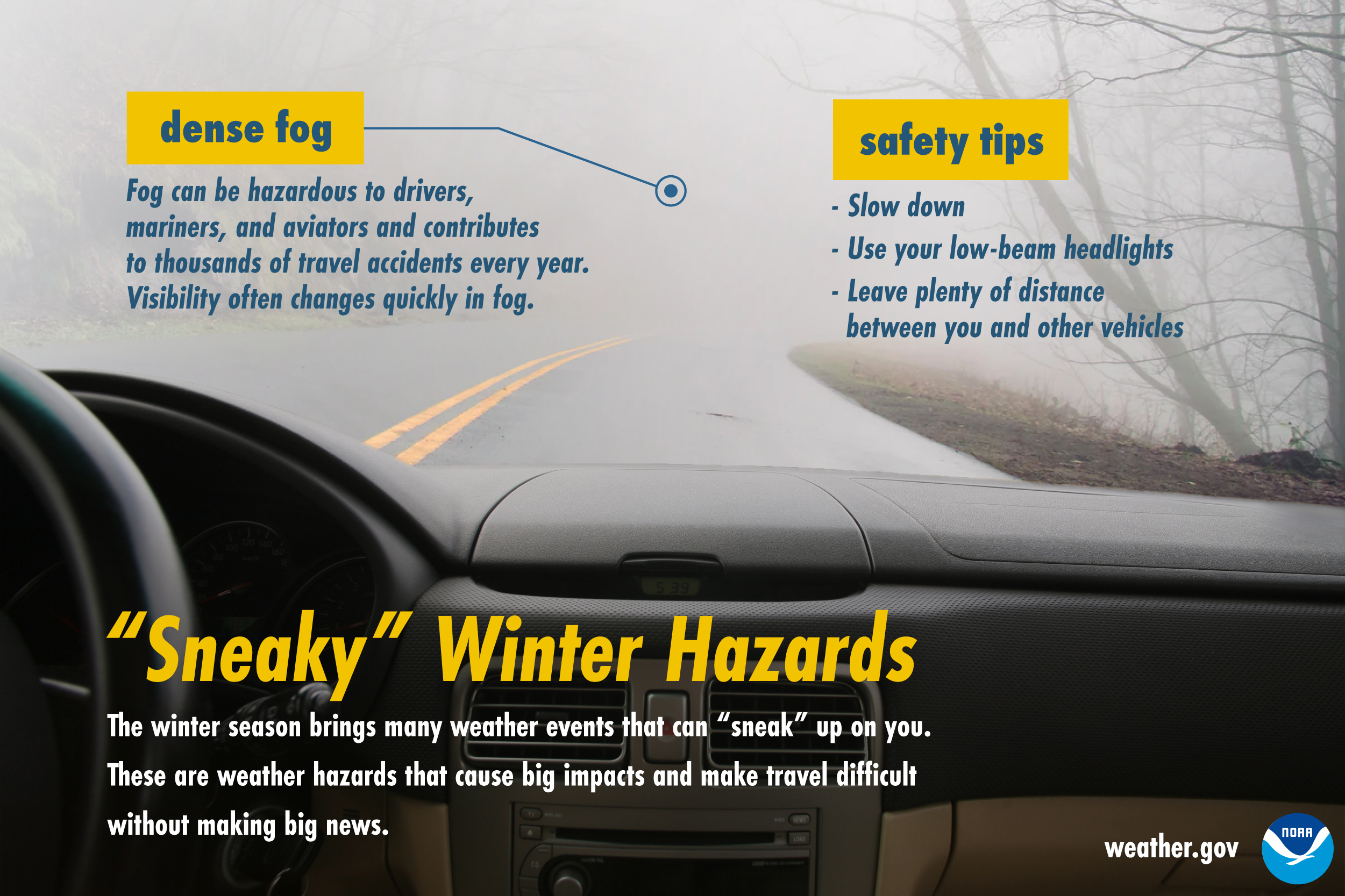 Sneaky Winter Hazards: Dense fog.