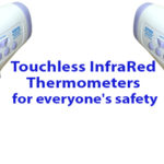 Touchless InfraRed Thermometers for everyone's safety