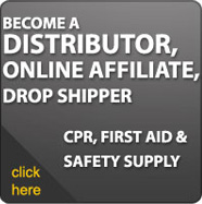 Become a CPR, First Aid & Safety Supply Distributor, Online Affiliate or Drop Shipper