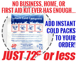 No business, home, or first aid kit ever has enough... Add instant cold packs to your order from just 28 cents each